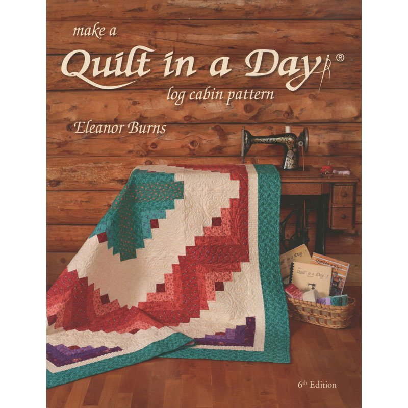 *MAKE A QUILT IN A DAY LOG CABIN PATTERN BOOK//ELEANOR BURNS//QUILT IN A DAY