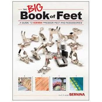 *BIG BOOK OF PRESSER FEET//BERNINA
