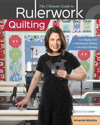 *THE ULTIMATE GUIDE TO RULERWORK QUILTING BOOK//AMANDA MURPHY//STASHBOOKS