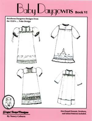 *BABY DAYGOWNS BOOK VI//1920'S YOKE DESIGN//GINGER SNAPS DESIGN