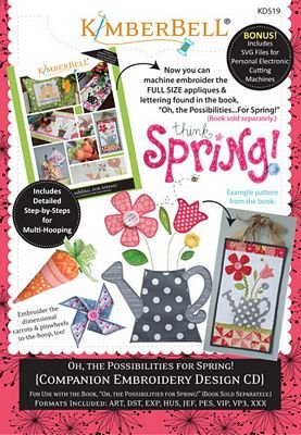 *OH THE POSSIBILITIES FOR SPRING!// COMPANION EMBROIDERY DESIGNS//CD-MULTI FORMAT//KIMBERBELL