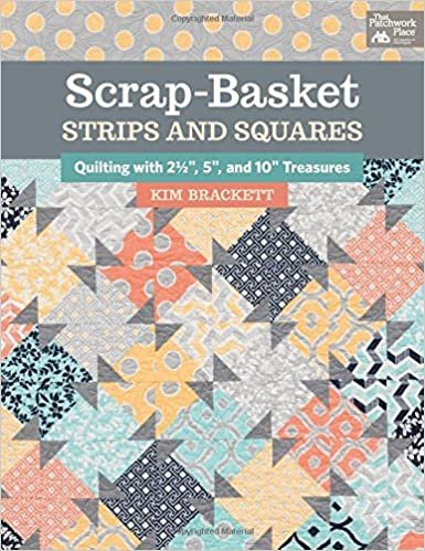 *SCRAP-BASKET STRIPS AND SQUARES QUILT BOOK//KIM BRACKETT//THE PATCHWORK PLACE