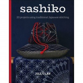 *SASHIKO BOOK//20 PROJECTS//JILL CLAY