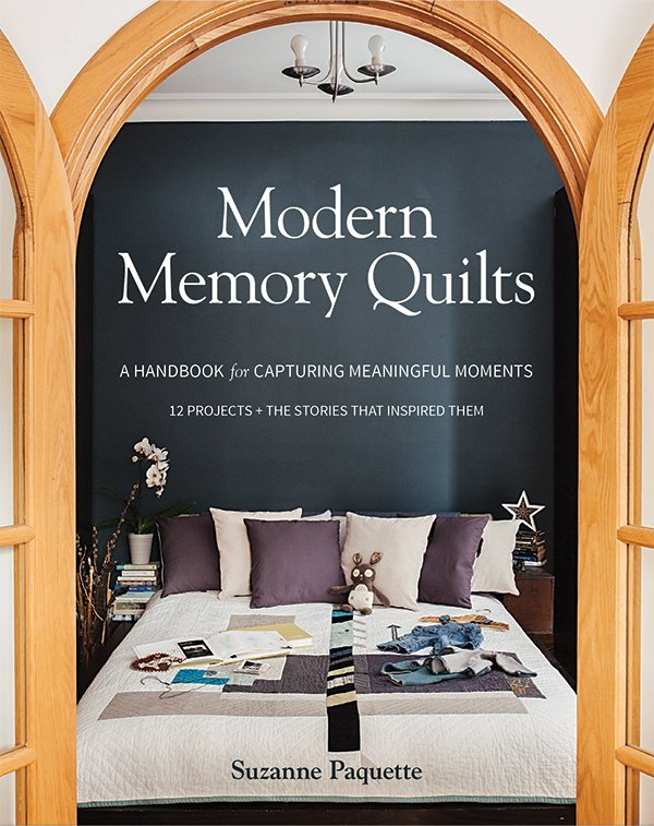 Modern Memory Quilts by Suzanne Paquette
