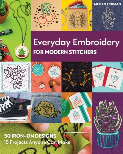 Everyday Embroidery For Modern Stitchers