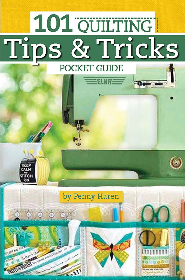 101 Quilting Tips & Tricks - Penny Haren