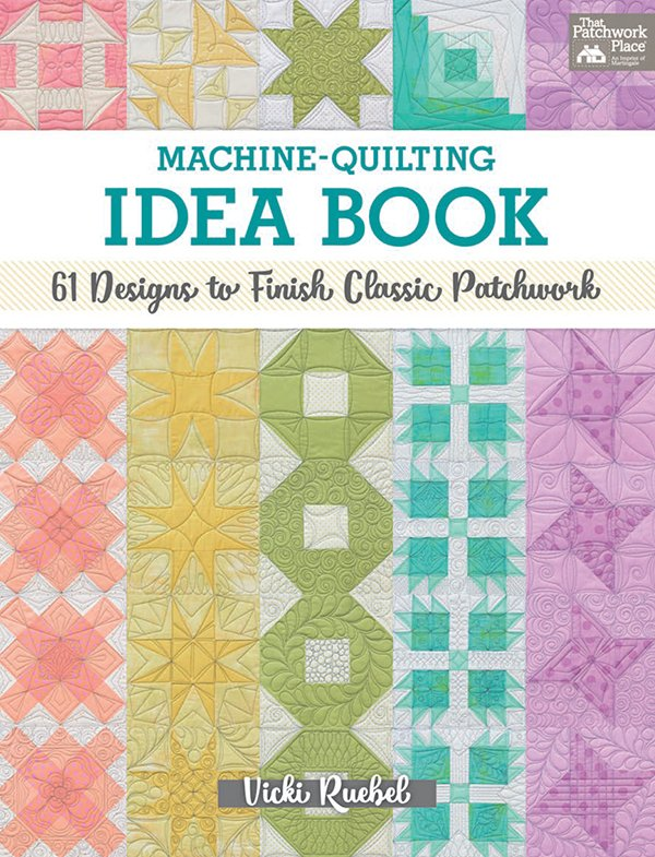 Machine Quilting Idea Book by Vicki Ruebel