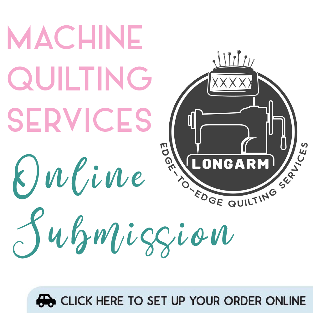 Machine quilting services online submission. Click to set up your order online.