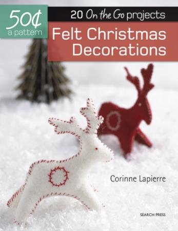 Felt Christmas Decorations Book by Corinne LePierre