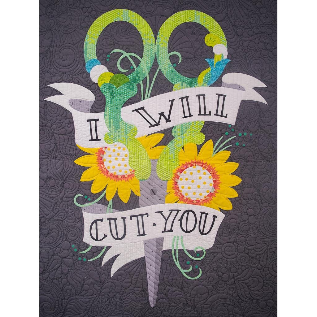 I Will Cut You - Laser Cut Quilts