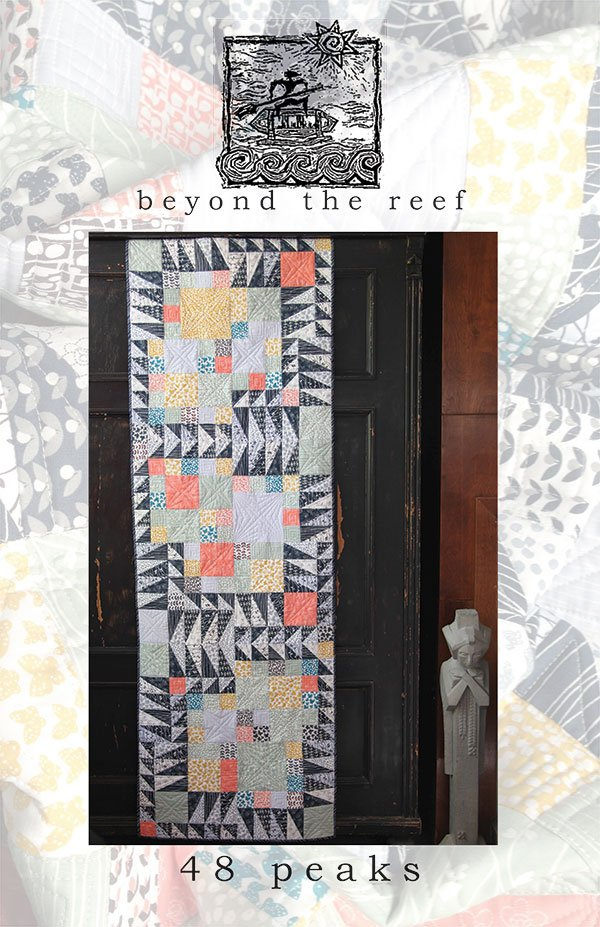 48 Peaks Quilt Pattern by Beyond the Reef