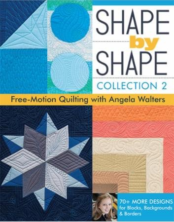 Shape by Shape Volume 2 Book by Angela Walters