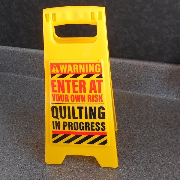 Quilter Warning Sign Enter at Your Own Risk