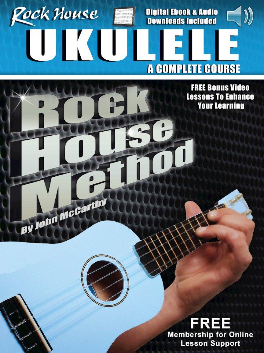 Rock House Ukulele: A Complete Course
