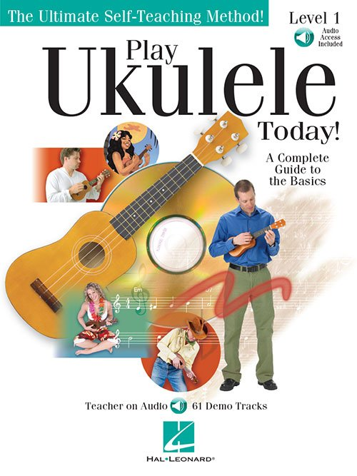 Play Ukulele Today!  A Complete Guide to the Basics - Level - Audio Online