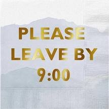 Please Leave by 9:00 Cocktail Napkins