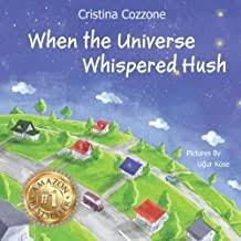 When The Universe Whispered Hush Book