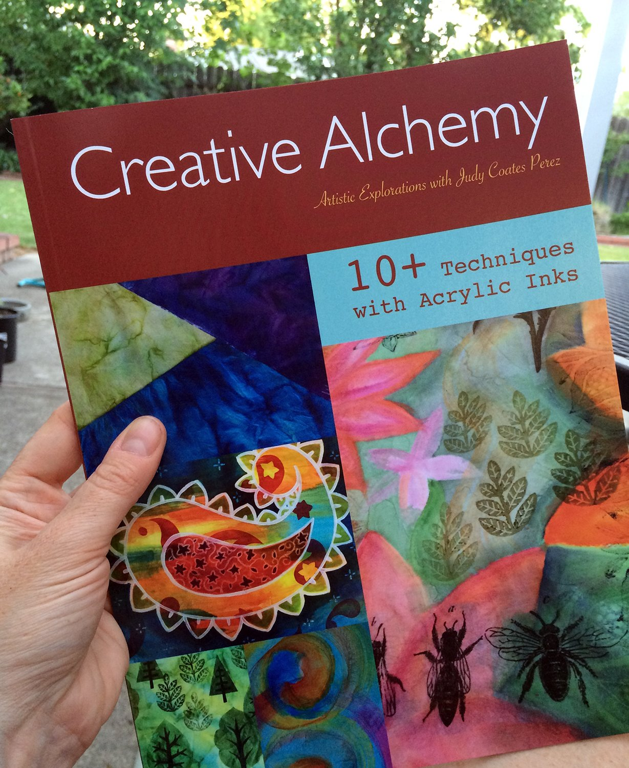 Creative Alchemy- 10+Techniques with Acrylic Inks by Judy Coates Perez