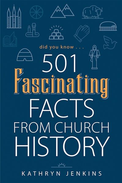 Did You Know: 501 Fascinating Facts from Church History