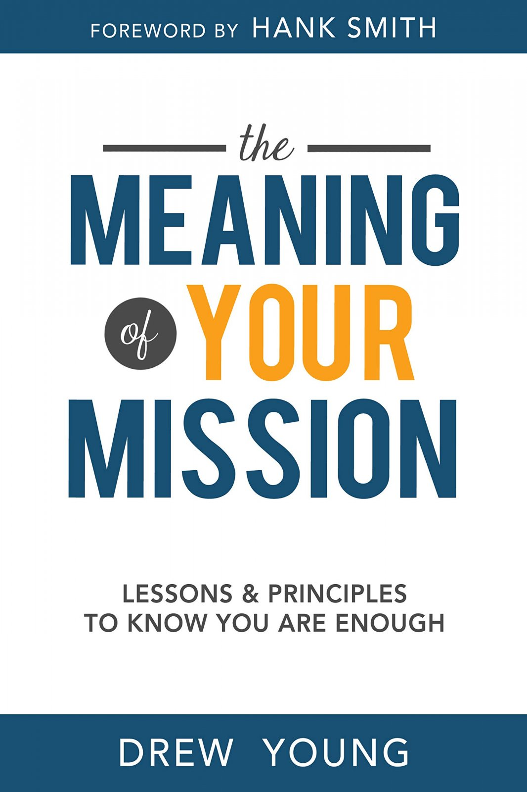 The Meaning of Your Mission