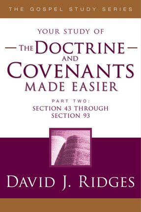 The Doctrine and Covenants Made Easier Part 2