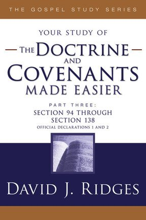 The Doctrine and Covenants Made Easier Part 3