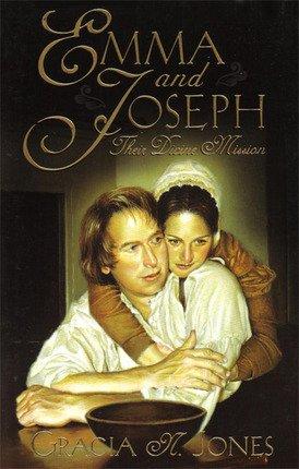 Emma & Joseph - Their Divine Mission