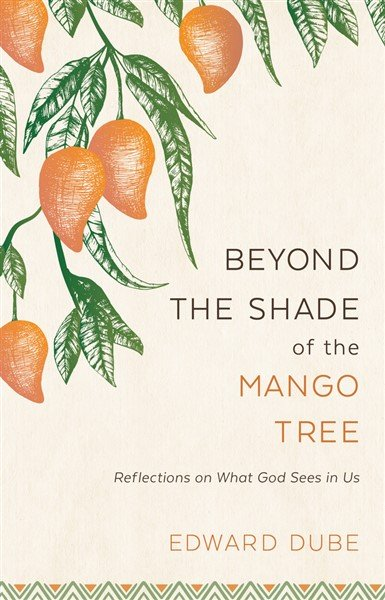 Beyond the Shade of the Mango Tree