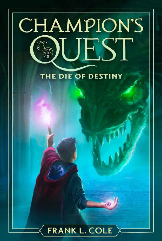 Champion Quest Book 1 - The Die of Destiny