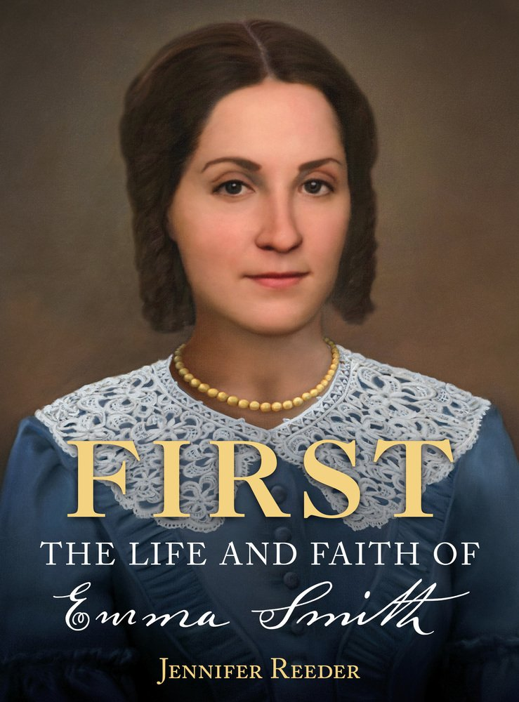 First - The Life and Faith of Emma Smith