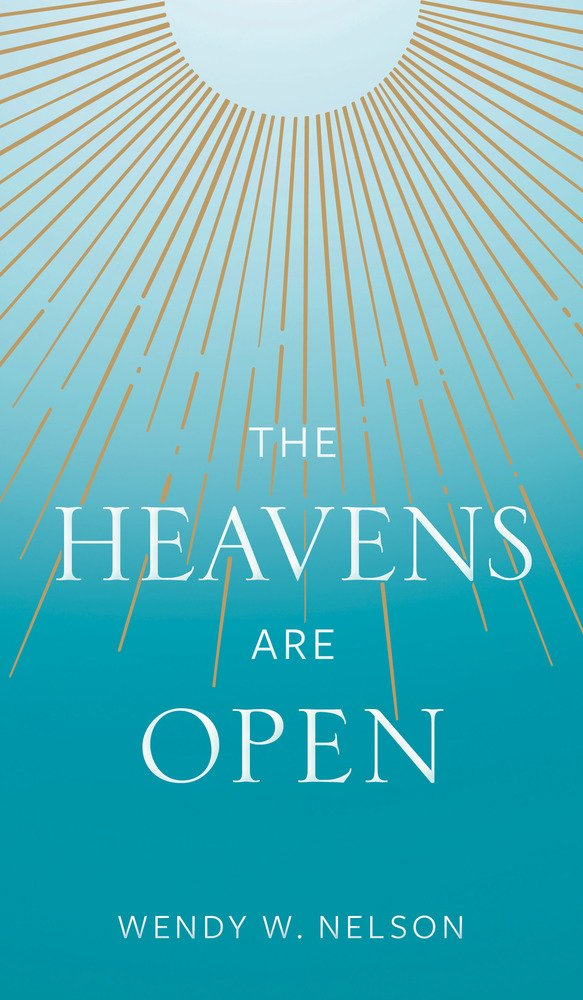 The Heavens Are Open (Hardback)
