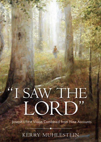 I Saw the Lord: Joseph's First Vision Combined from Nine Accounts