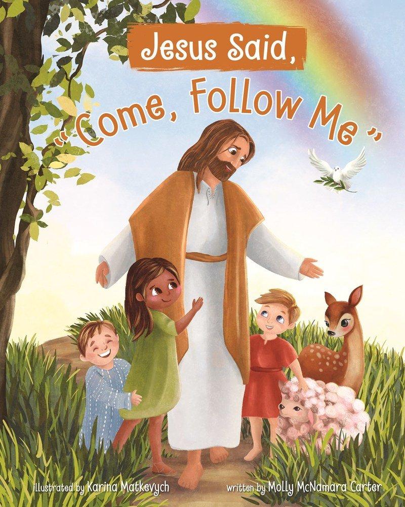 Jesus Said, Come, Follow Me