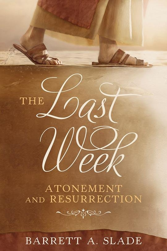 The Last Week - Atonement & Resurrection