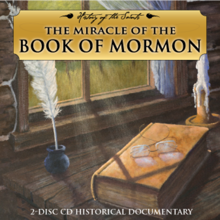History of the Saints: The Miracle of the Book of Mormon (Audio CD)