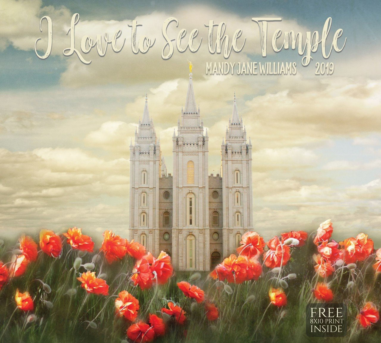 2019 Mandy Jane Williams Calendar - I Love To See The Temple