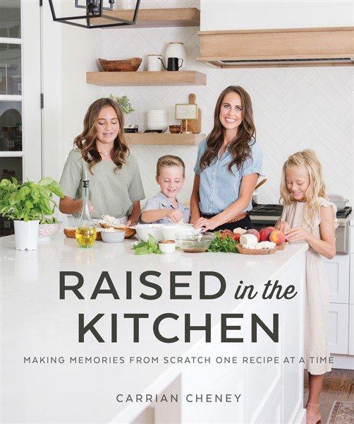 Raised in the Kitchen Cookbook