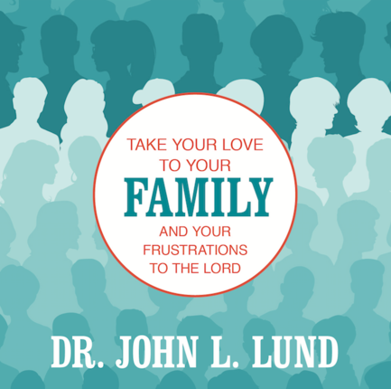 Take Your Love To Your Family & Your Frustrations to the Lord (Talk on CD)