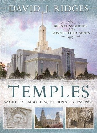 Temples - Sacred Symbolism, Eternal Blessings
