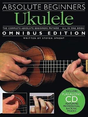 Absolute Beginners Ukulele (Omnibus Edition)