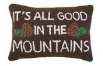 It's All Good in the Mountains 12 x 18 Pillow