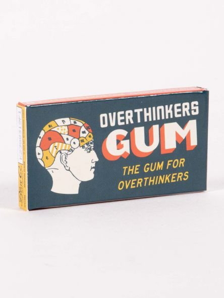 Over thinkers Gum