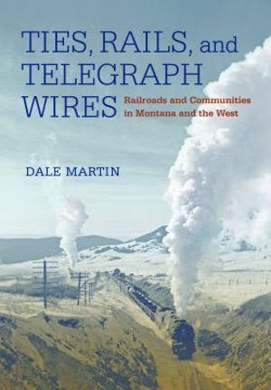 Ties Rails and Telegraph Wires