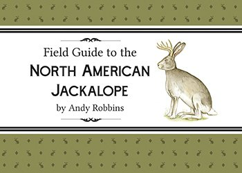 Field Guide to the North American Jackalope book