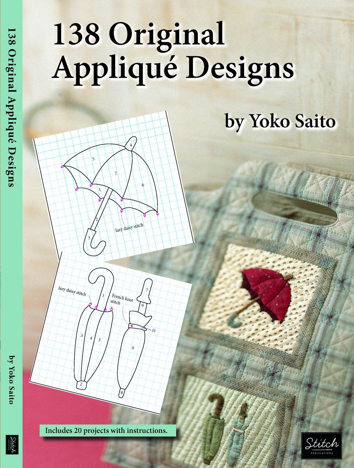 Yoko Saito Book:  138 Original Applique Designs - Explore and Create