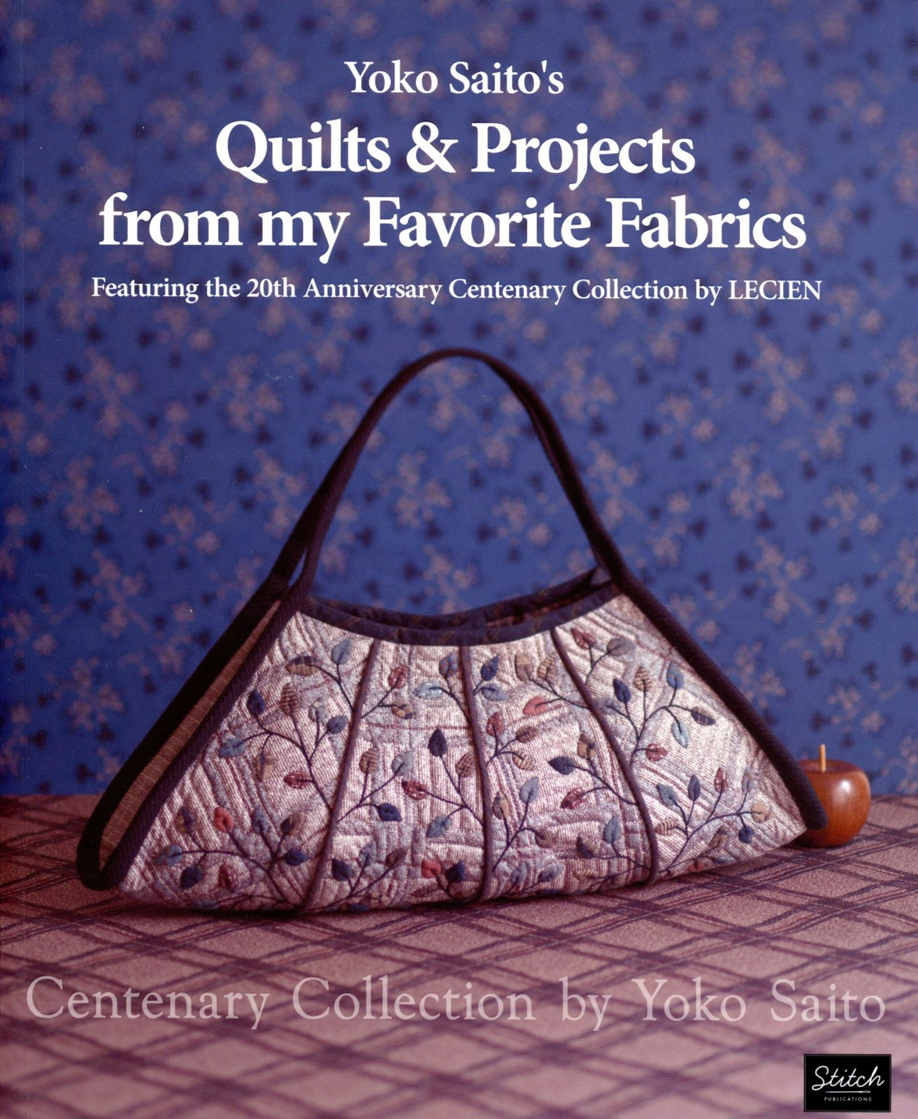 Yoko Saito Book:  Quilts & Projects from My Favorite Fabrics