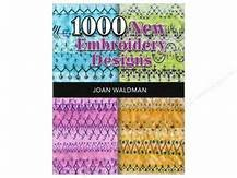 1000 New Embroidery Designs Joan Waldman