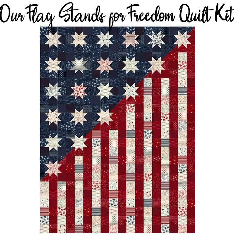 Our Flag Stands For Freedom Quilt Kit