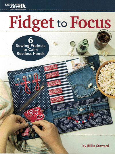 Book - Fidget to Focus: 6 Sewing Project to Calm Restless Hands