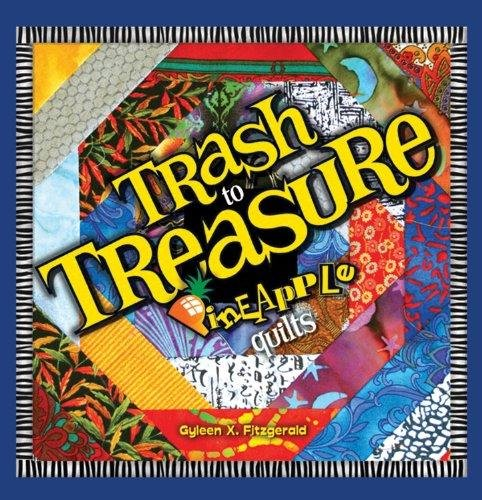 Trash to Treasure Pineapple Quilts
